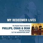 &lt;span&gt;My Redeemer Lives &#40;As Made Popular by Phillips, Craig & Dean&#41;&lt;/span&gt;