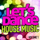 Let's Dance : House Music Vol. 1