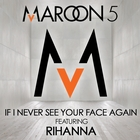 If I Never See Your Face Again &#40;Featuring Rihanna&#41;