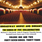 Broadway Hopes and Dreams, Vol. One & Two
