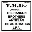 V.M.Live Presents The Hanson Brothers/ Antiflag / The Automatics / J.F.A.