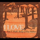 I Love: Tom T. Hall's Songs of Fox Hollow