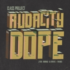 The Audacity of Dope [Explicit]