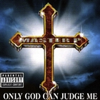 Only God Can Judge Me &#91;Explicit&#93;