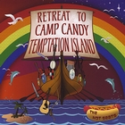 Retreat to Camp Candy Temptation Island