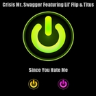 Since You Hate Me Featuring Lil' Flip & Titus Ramirez - Single
