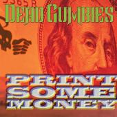 Dead Gumbies PRINT SOME MONEY