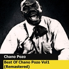 Best Of Chano Pozo Vol1 &#40;Remastered&#41;