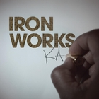 Iron Works [Explicit]