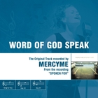 &lt;span&gt;Word Of God Speak - The Original Accompaniment Track as Performed by MercyMe&lt;/span&gt;