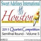2011 Sweet Adelines International Quartet Contest - Semi-Final Round - Volume 5