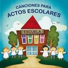 Canciones Para Actos Escolares