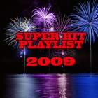 2009 Super Hits Playlist