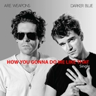 How You Gonna Do Me Like That - Digital Single