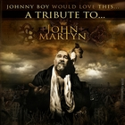John Martyn: Johnny Boy Would Love This....A Tribute to John Martyn