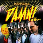 Andrew W.K. & B-Roc Present: Damn! the Mixtape Vol. 1