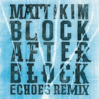 Block After Block &#40;Echoes Remix&#41;