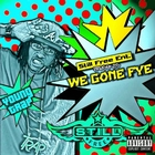 We Gone Fye [Explicit]
