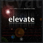 Jon Cutler Elevate featuring Blackfoot U-Ahk