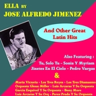 Ella by Jose Alfredo Jimenez and Other Great Mexican Hits