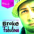 Lifestyles of the Broke and Fabulous [Explicit]