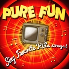 Pure Fun! Sing Favorite Kid's Songs