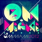 Om: Miami 2012