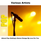 Almost Pop: Nothing's Gonna Change My Love For You