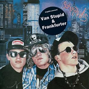 THE STUPIDS - Van Stupid/Frankfurter (re-release 30-06-2008) in Releases by